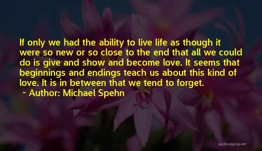 Beginnings Of Love Quotes By Michael Spehn