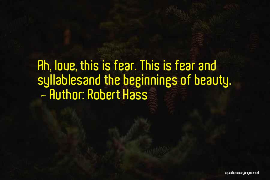 Beginnings Of Love Quotes By Robert Hass