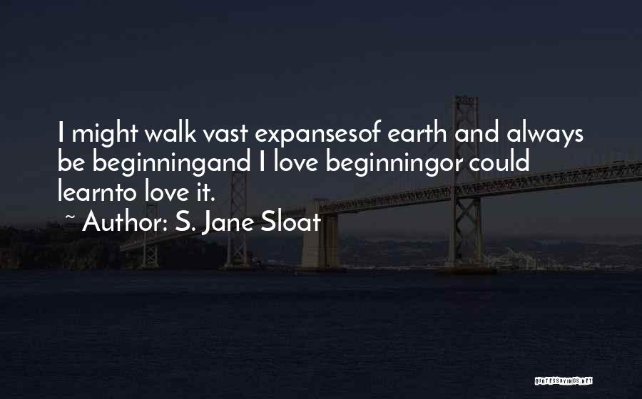 Beginnings Of Love Quotes By S. Jane Sloat