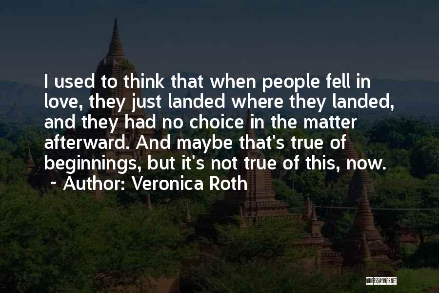 Beginnings Of Love Quotes By Veronica Roth