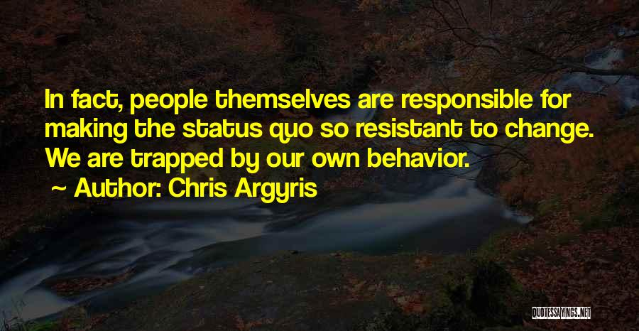 Behavior Management Quotes By Chris Argyris