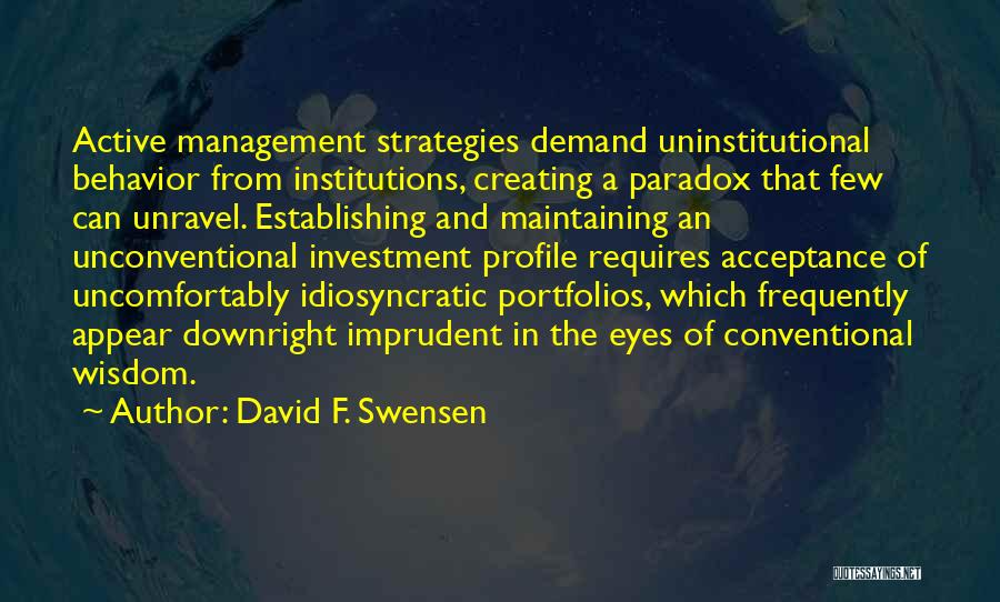 Behavior Management Quotes By David F. Swensen