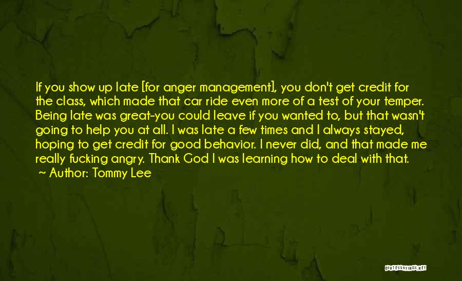 Behavior Management Quotes By Tommy Lee