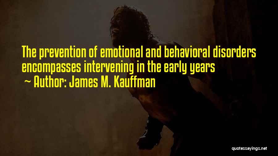 Behavioral Disorders Quotes By James M. Kauffman