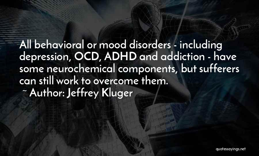 Behavioral Disorders Quotes By Jeffrey Kluger