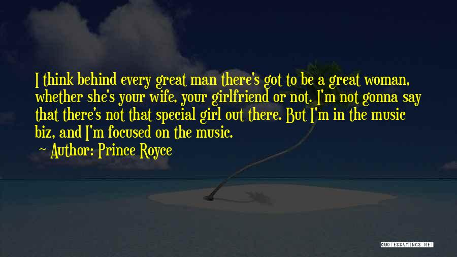 Behind Every Great Girl Quotes By Prince Royce