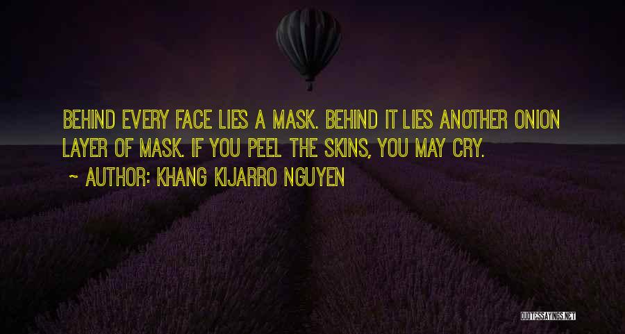 Behind Every Mask Quotes By Khang Kijarro Nguyen