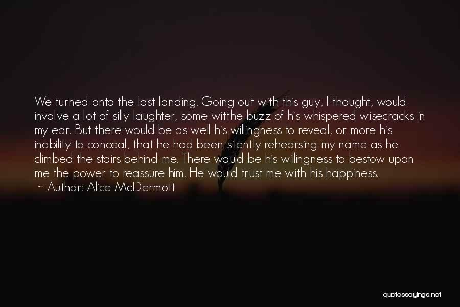 Behind My Laughter Quotes By Alice McDermott
