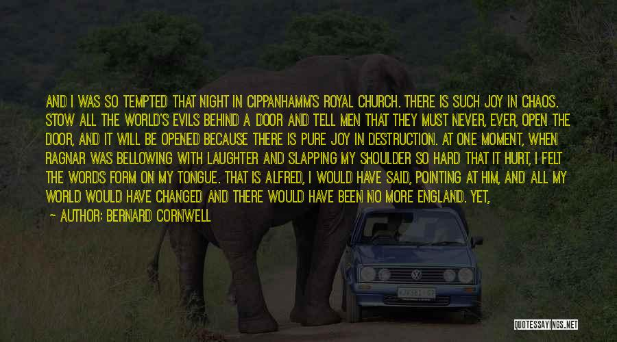 Behind My Laughter Quotes By Bernard Cornwell