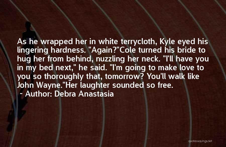 Behind My Laughter Quotes By Debra Anastasia