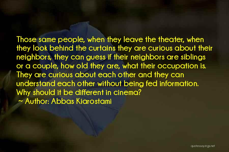 Behind The Curtains Quotes By Abbas Kiarostami