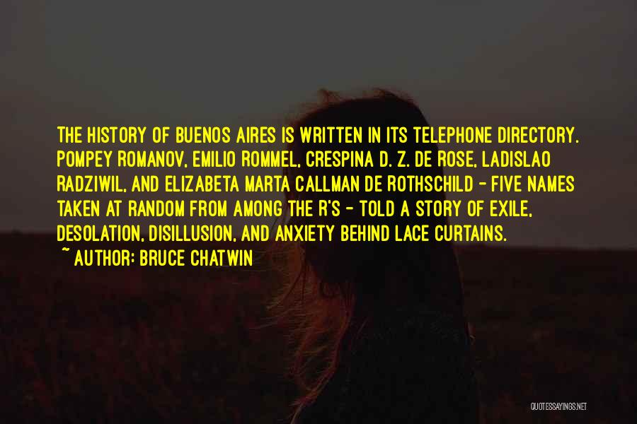 Behind The Curtains Quotes By Bruce Chatwin