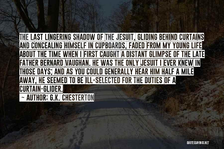 Behind The Curtains Quotes By G.K. Chesterton