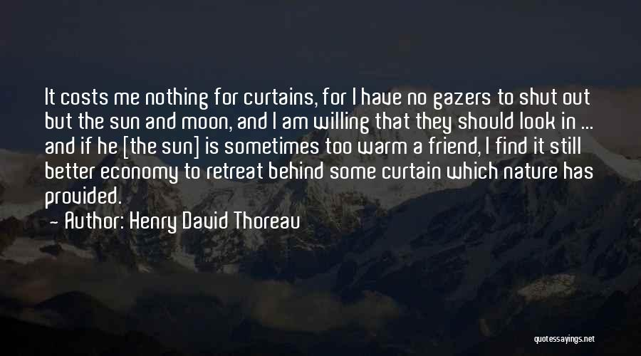 Behind The Curtains Quotes By Henry David Thoreau
