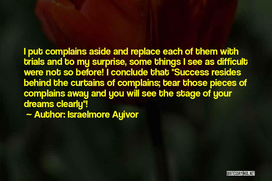 Behind The Curtains Quotes By Israelmore Ayivor