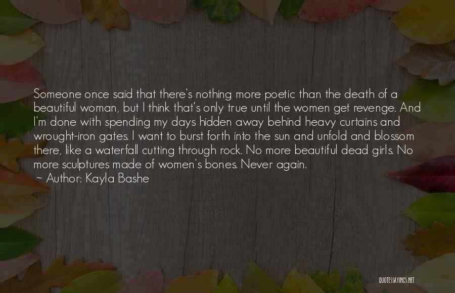Behind The Curtains Quotes By Kayla Bashe