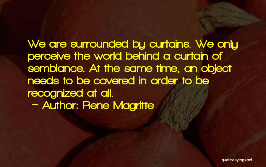 Behind The Curtains Quotes By Rene Magritte