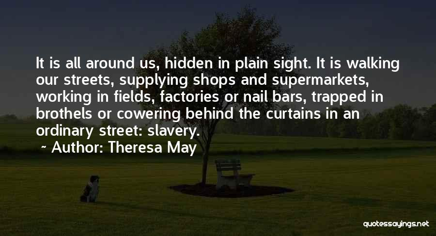 Behind The Curtains Quotes By Theresa May
