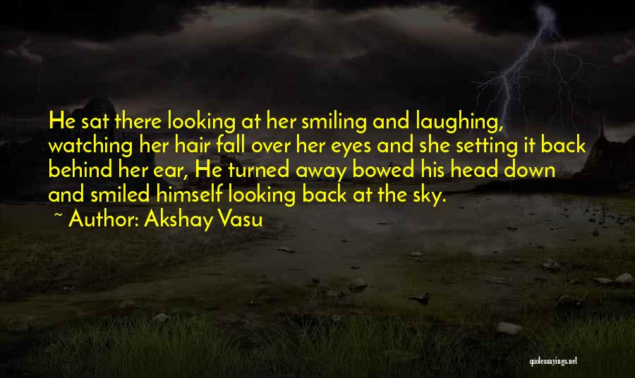 Behind The Eyes Quotes By Akshay Vasu