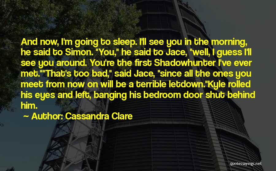 Behind The Eyes Quotes By Cassandra Clare