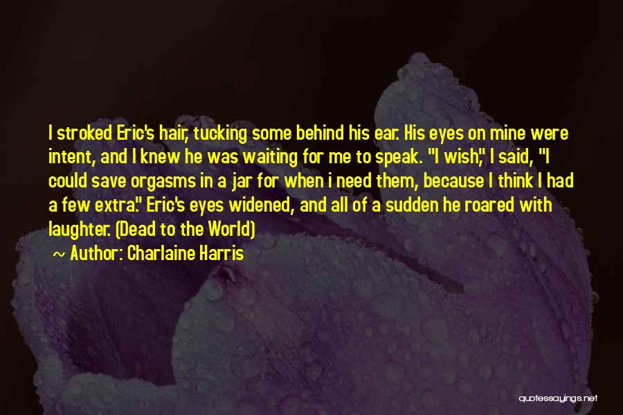 Behind The Eyes Quotes By Charlaine Harris