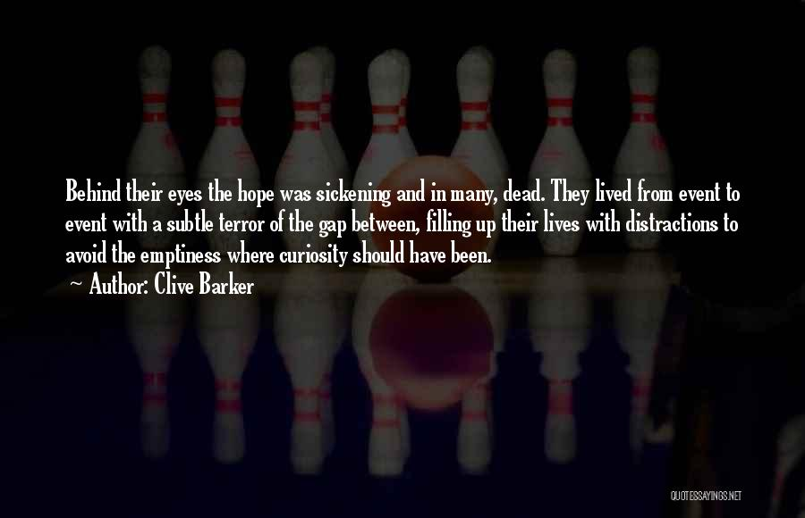 Behind The Eyes Quotes By Clive Barker