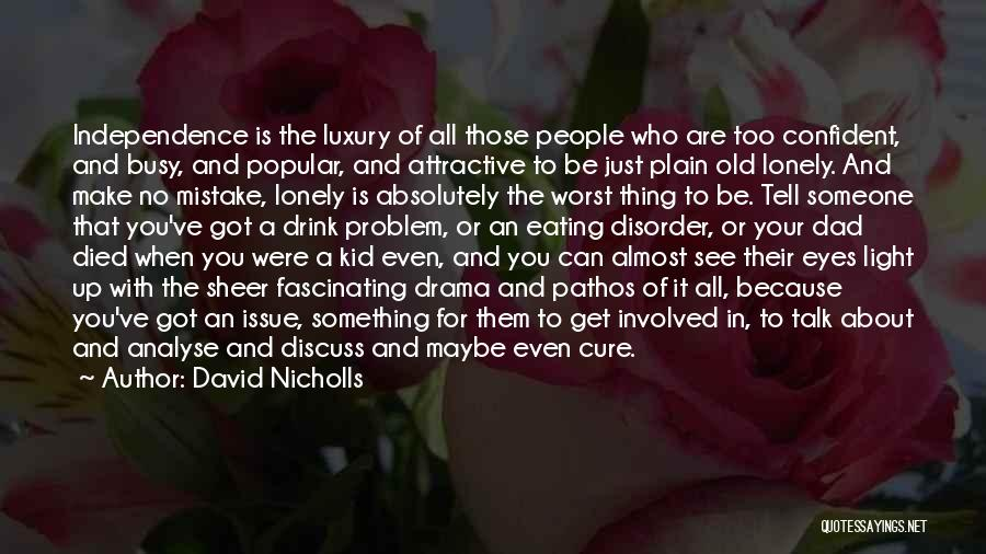Behind The Eyes Quotes By David Nicholls