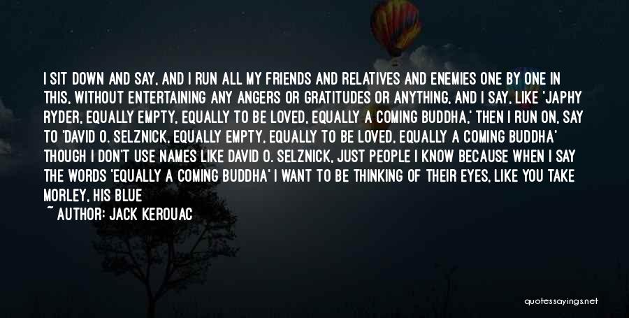 Behind The Eyes Quotes By Jack Kerouac