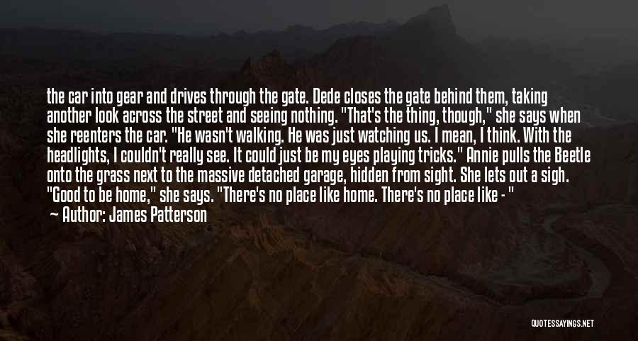 Behind The Eyes Quotes By James Patterson