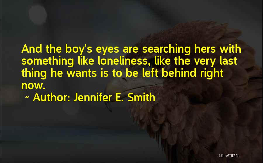 Behind The Eyes Quotes By Jennifer E. Smith