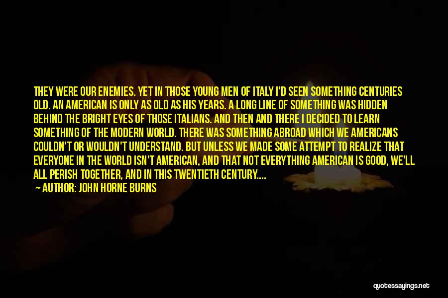 Behind The Eyes Quotes By John Horne Burns