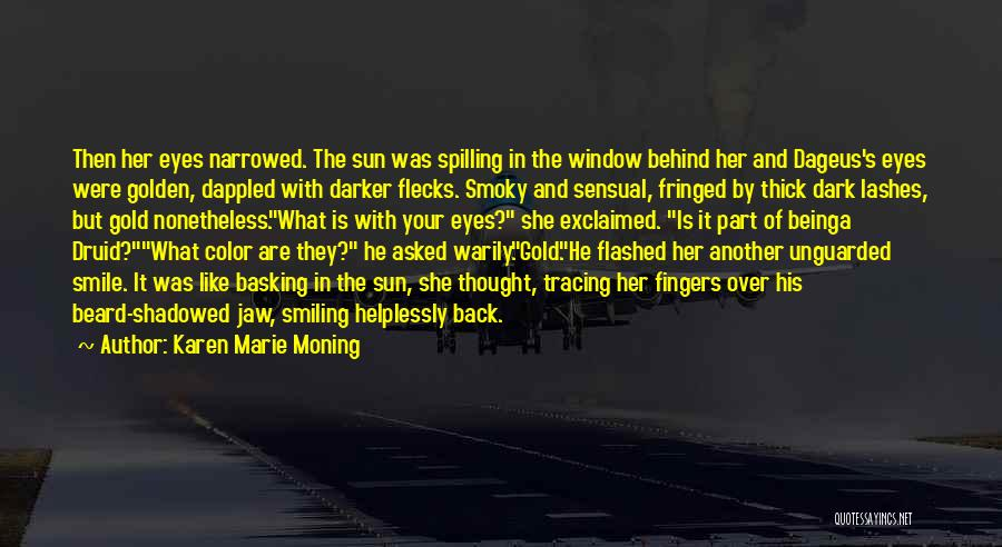 Behind The Eyes Quotes By Karen Marie Moning