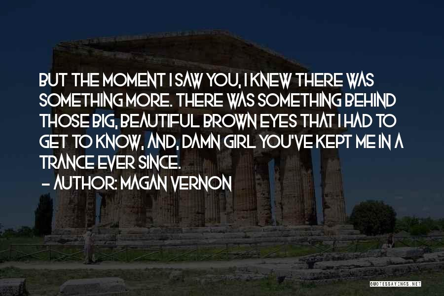 Behind The Eyes Quotes By Magan Vernon