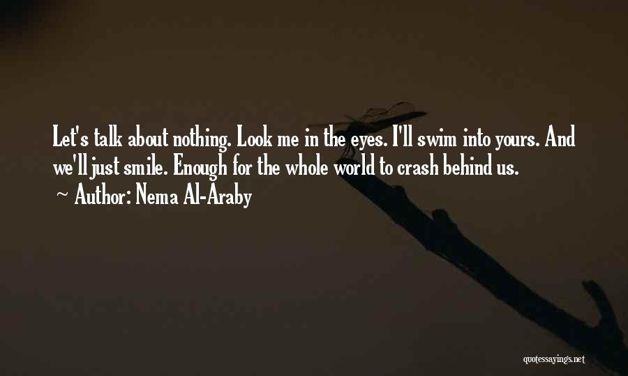 Behind The Eyes Quotes By Nema Al-Araby