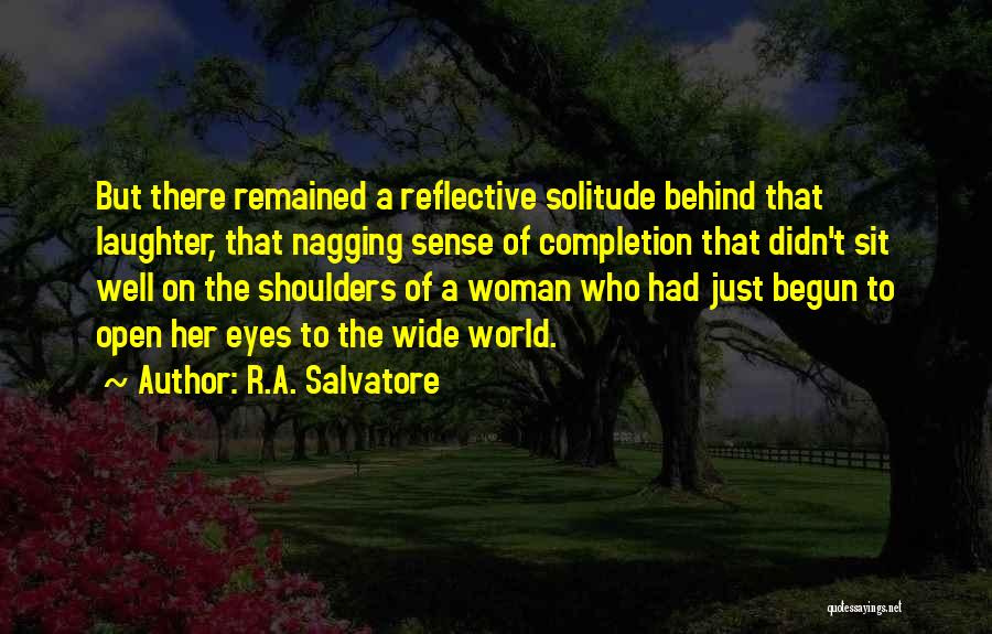 Behind The Eyes Quotes By R.A. Salvatore