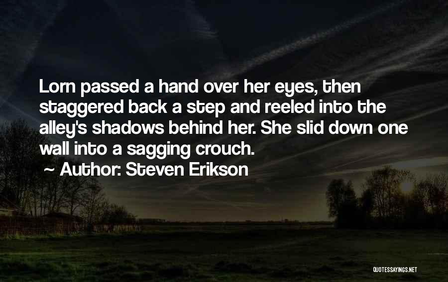 Behind The Eyes Quotes By Steven Erikson