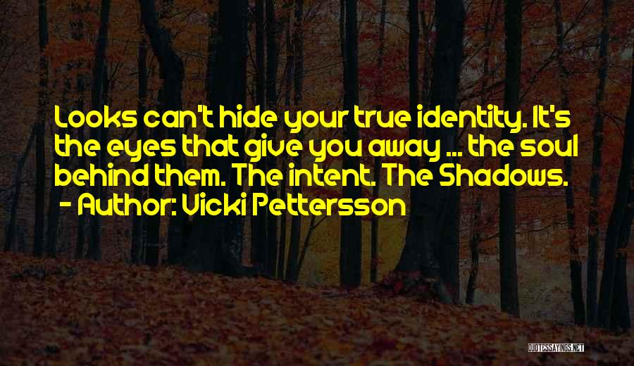 Behind The Eyes Quotes By Vicki Pettersson