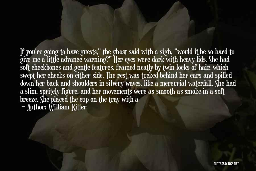 Behind The Eyes Quotes By William Ritter