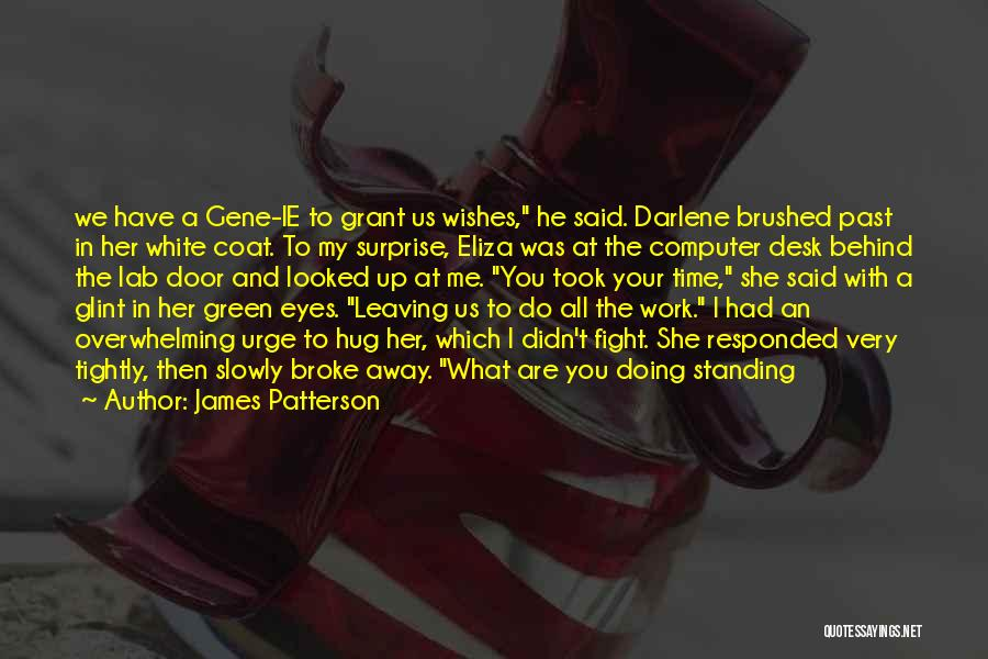 Behind These Green Eyes Quotes By James Patterson