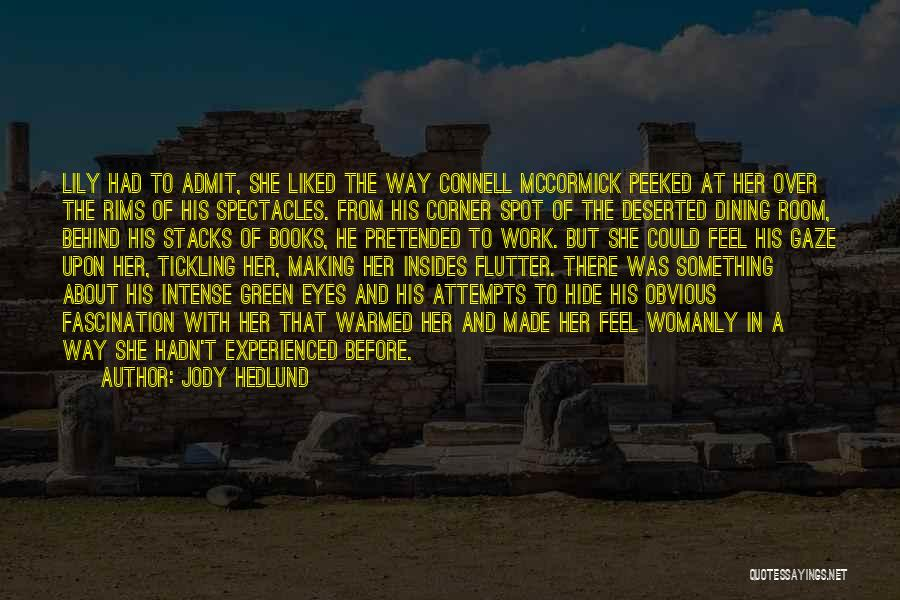 Behind These Green Eyes Quotes By Jody Hedlund