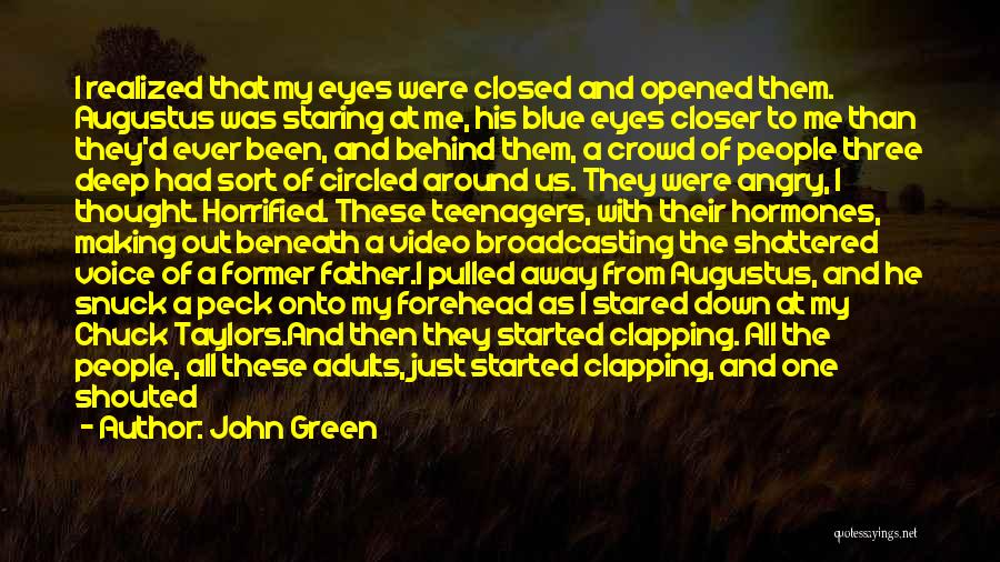 Behind These Green Eyes Quotes By John Green
