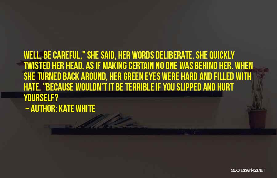 Behind These Green Eyes Quotes By Kate White