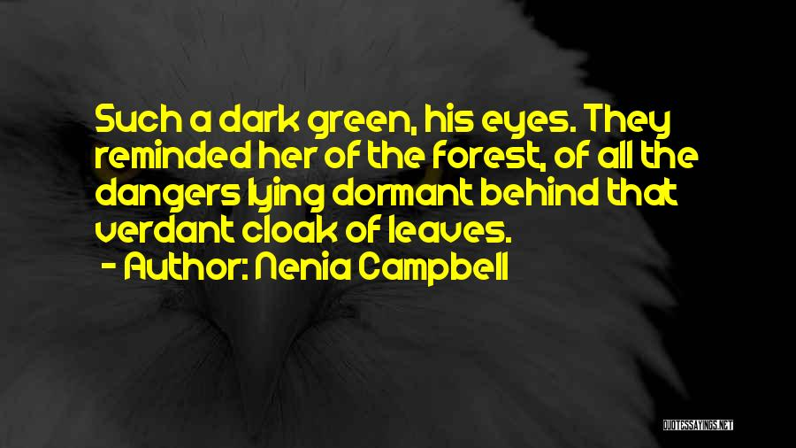 Behind These Green Eyes Quotes By Nenia Campbell