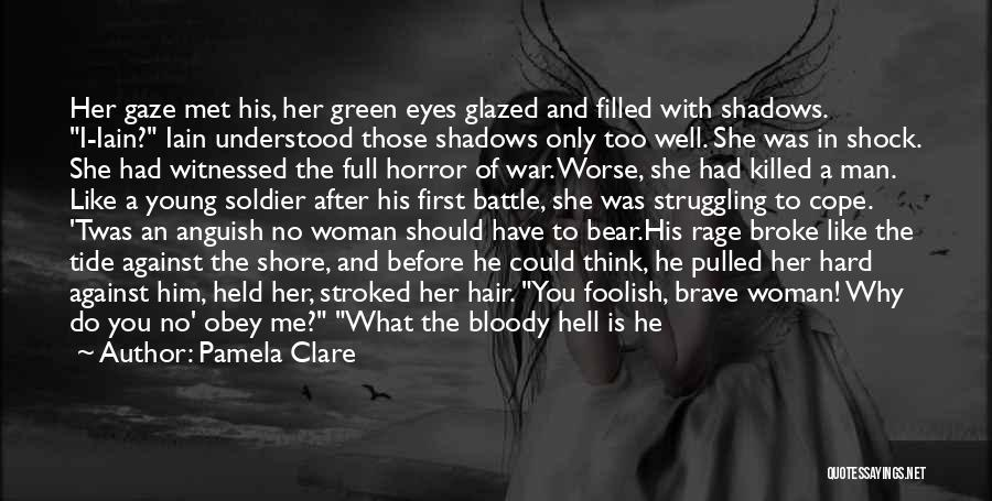 Behind These Green Eyes Quotes By Pamela Clare