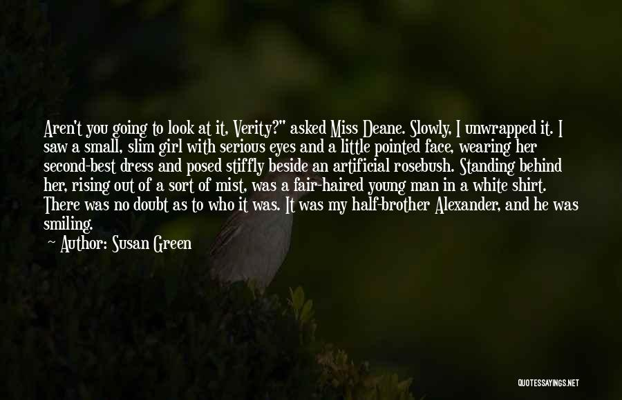 Behind These Green Eyes Quotes By Susan Green