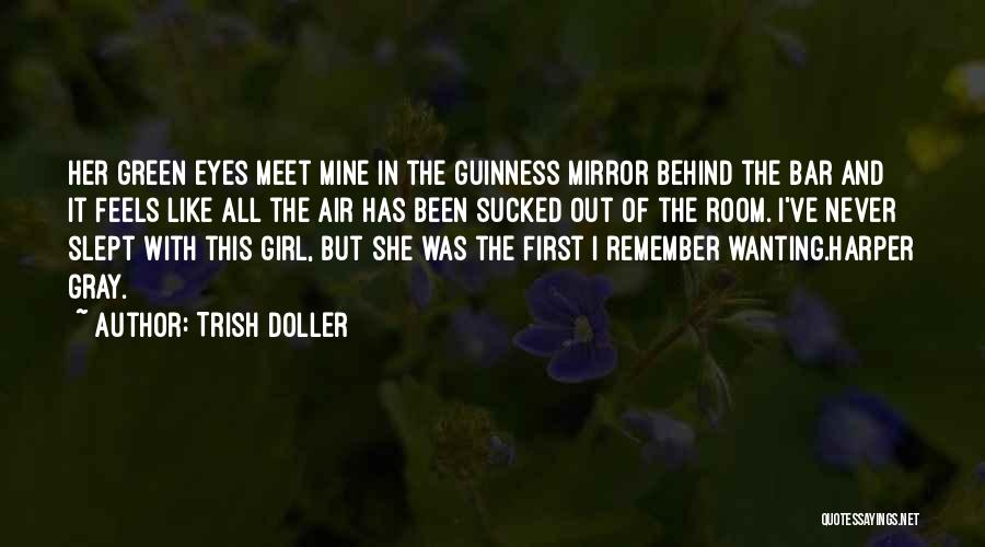 Behind These Green Eyes Quotes By Trish Doller