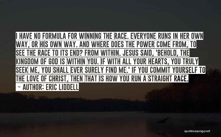 Behold Your God Quotes By Eric Liddell