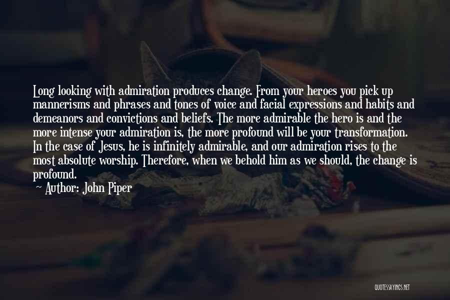 Behold Your God Quotes By John Piper