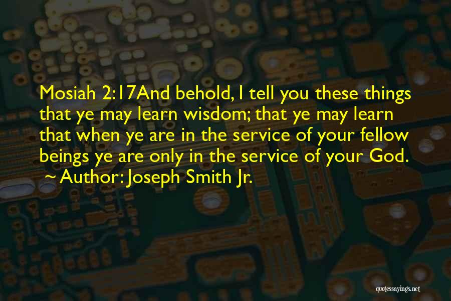 Behold Your God Quotes By Joseph Smith Jr.