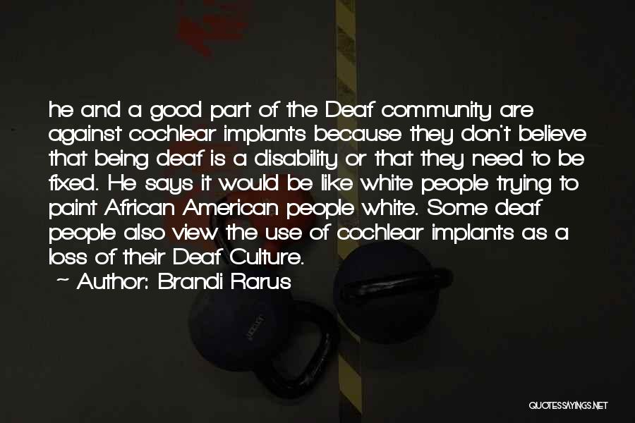 Being A Community Quotes By Brandi Rarus